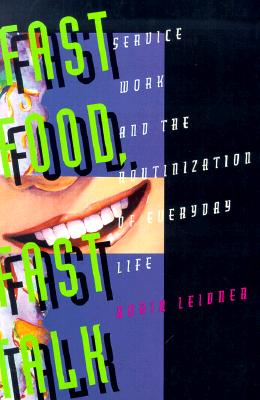 "Image for ""Fast Food, Fast Talk: Service Work and the Routinization of Everyday Life"""