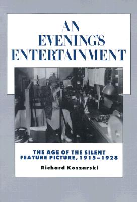 Image for An Evening's Entertainment: The Age of the Silent Feature Picture, 1915-1928 (History of the American Cinema)
