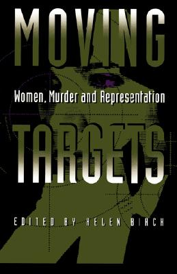 Image for Moving Targets: Women, Murder, and Representation