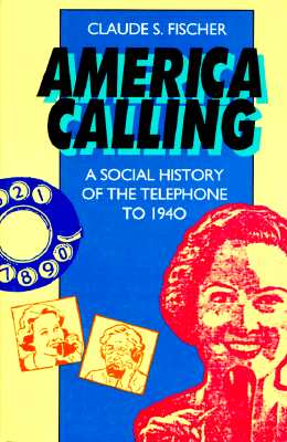 Image for America Calling: A Social History of the Telephone to 1940