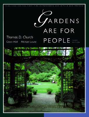 Gardens Are For People, Third edition, Church, Thomas D.; Hall, Grace; Laurie, Mich�l