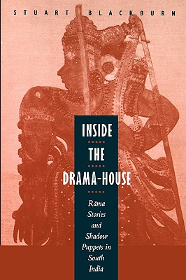Image for Inside the Drama-House: Rama Stories and Shadow Puppets in South India