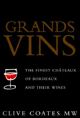 Image for Grands Vins: The Finest Ch�teaux of Bordeaux and Their Wines