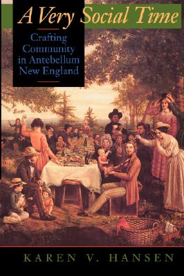 Image for A Very Social Time: Crafting Community in Antebellum New England