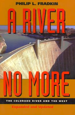 A River No More: The Colorado River and the West, Fradkin,Philip L.