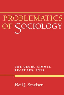 Image for Problematics of Sociology: The Georg Simmel Lectures, 1995