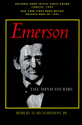 Emerson: The Mind on Fire (Centennial Books), Richardson Jr., Robert D.