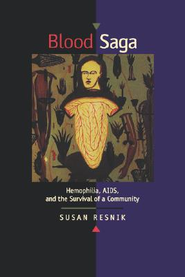 Image for Blood Saga: Hemophilia, AIDS, and the Survival of a Community, Updated Edition With a New Preface