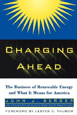 Image for Charging Ahead: The Business of Renewable Energy and What It Means for America