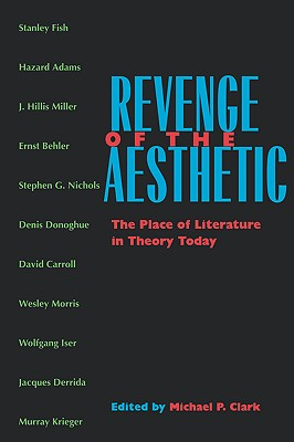 Image for REVENGE OF THE AESTHETIC : THE PLACE OF LITERATURE IN THEORY TODAY