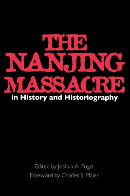 Image for The Nanjing Massacre in History and Historiography (Asia: Local Studies / Global Themes)