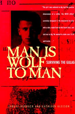 Image for Man Is Wolf to Man: Surviving the Gulag