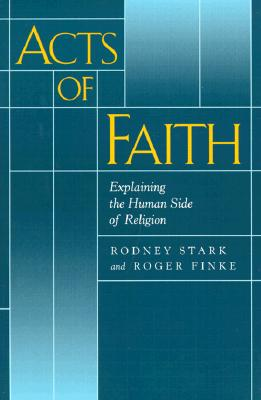 Image for Acts of Faith: Explaining the Human Side of Religion