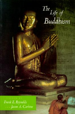 The Life of Buddhism (The Life of Religion)
