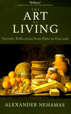 Image for The Art of Living: Socratic Reflections from Plato to Foucault (Sather Classical Lectures)