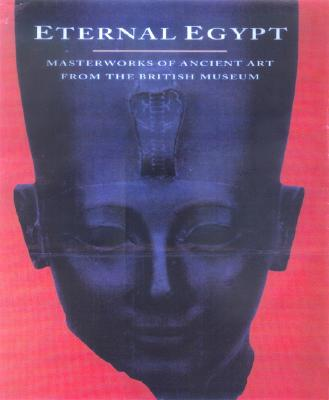 Image for Eternal Egypt: Masterworks of Ancient Art from the British Museum