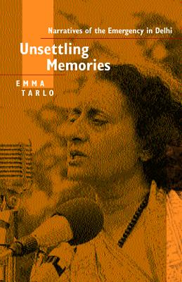 Image for Unsettling Memories: Narratives of the Emergency in India