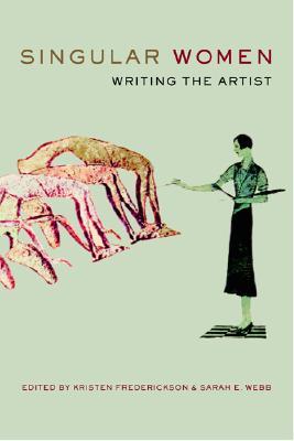 Singular Women: Writing the Artist