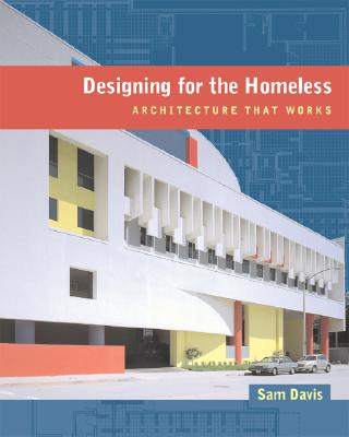 Image for Designing for the Homeless: Architecture That Works