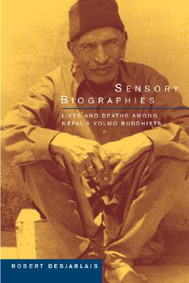 Image for Sensory Biographies: Lives and Deaths among Nepal's Yolmo Buddhists