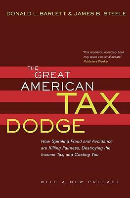 GREAT AMERICAN TAX DODGE, THE, BARLETT & STEELE