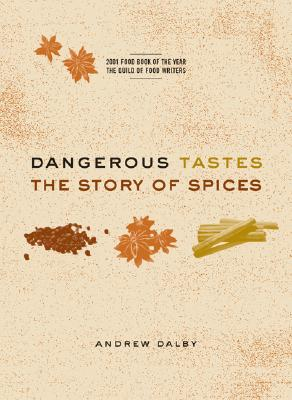 Image for Dangerous Tastes: The Story of Spices