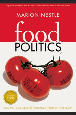 Image for Food Politics: How the Food Industry Influences Nutrition and Health (California Studies in Food and Culture, 3)