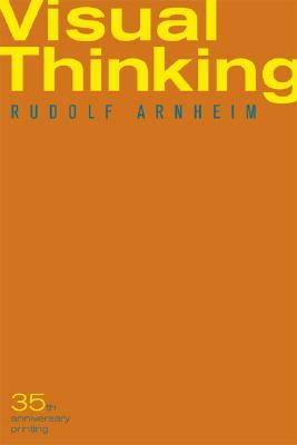 Visual Thinking, Arnheim, Rudolf