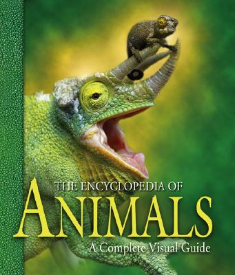 Image for The Encyclopedia of Animals: A Complete Visual Guide