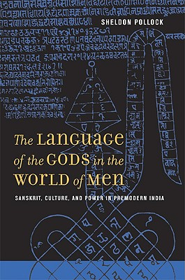 Image for The Language of the Gods in the World of Men: Sanskrit, Culture, and Power in Premodern India