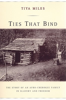 Image for Ties That Bind: The Story of an Afro-Cherokee Family in Slavery and Freedom