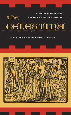 The Celestina: A Fifteenth-Century Spanish Novel in Dialogue, de Rojas, Fernando