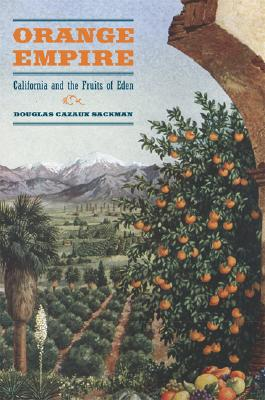 Image for Orange Empire: California and the Fruits of Eden