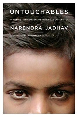 Untouchables: My Family's Triumphant Escape from India's Caste System, Jadhav, Narendra