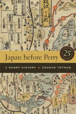 Japan before Perry: A Short History, Conrad Totman