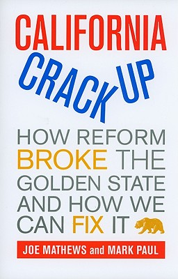 Image for California Crackup: How Reform Broke the Golden State and How We Can Fix It