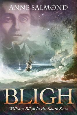 BLIGH: William Bligh in the South Seas, Anne Salmond