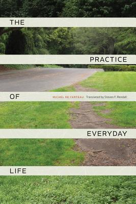 The Practice of Everyday Life, Michel de Certeau