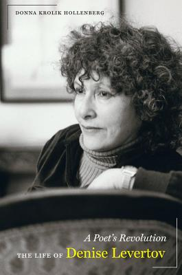 A Poet's Revolution: The Life of Denise Levertov, Hollenberg, Donna