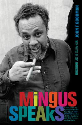 Mingus Speaks, Goodman, John F.
