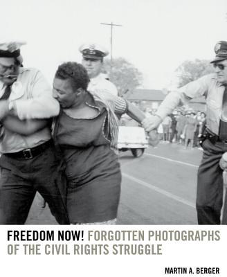 Image for Freedom Now!: Forgotten Photographs of the Civil Rights Struggle