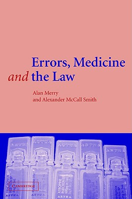 Errors, Medicine and the Law, McCall Smith, Alexander; Merry, Alan; Smith, Alexander McCall