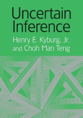 Uncertain Inference, Kyburg  Jr, Henry E.; Teng, Choh Man