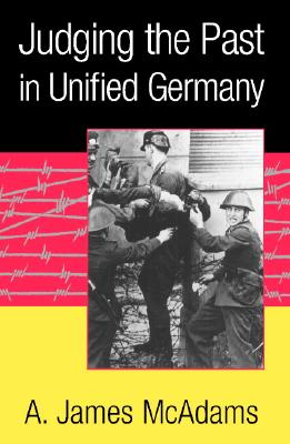 Judging the Past in Unified Germany, McAdams, A. James