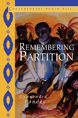 Image for Remembering Partition: Violence, Nationalism and History in India (Contemporary South Asia)