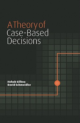 Image for A Theory of Case-Based Decisions