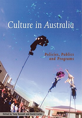 Image for Culture in Australia: Policies, Publics and Programs (Reshaping Australian Institutions)