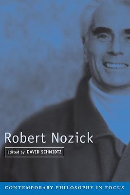 Robert Nozick (Contemporary Philosophy in Focus)