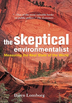 The Skeptical Environmentalist: Measuring the Real State of the World, Lomborg,BjornLomborg,Bjorn