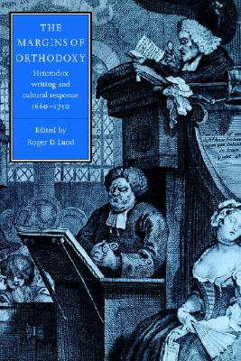 Image for The Margins of Orthodoxy: Heterodox Writing and Cultural Response, 1660-1750